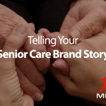Telling your senior care brand story. Elderly hands grasping young hands.
