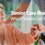 Senior Care Branding: Which stories can you tell?