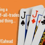 Why being a jack-of-all-trades is a good thing. #MOVEahead
