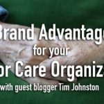 Brand advantage for your senior care organization, with guest blogger Tim Johnston