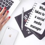 What it takes to be a social media manager