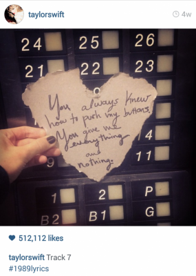 Taylor Swift, written on a paper heart: You always knew how to push my buttons. You gave me everything and nothing.