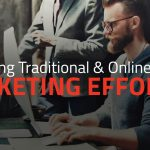 combining traditional and online marketing efforts