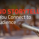 how brand storytelling helps you connect to your audience