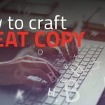 How to craft great copy