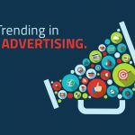 What's Trending in Digital Advertising