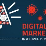 Digital Marketing in a COVID-19 World